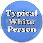 2493 Typical White Person 3.5&amp;quot; Button