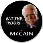 2335 Eat the Poor McCain 3.5&amp;quot; Button